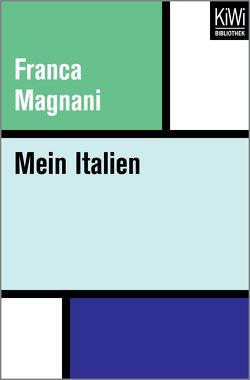 Mein Italien von Magnani,  Franca, Magnani,  Marco, Magnani-von Petersdorff,  Sabina