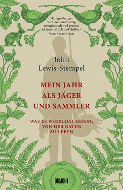 Mein Jahr als Jäger und Sammler von Blind,  Sofia, Lewis-Stempel,  John
