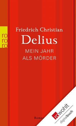 Mein Jahr als Mörder von Delius,  Friedrich Christian