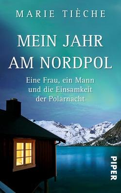Mein Jahr am Nordpol von Tièche,  Marie, Trautner,  Tamara
