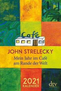 Mein Jahr im Café am Rande der Welt, 2021 von Lemke,  Bettina, Strelecky,  John