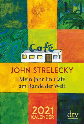 Mein Jahr im Café am Rande der Welt, 2021 von Leeb,  Root, Lemke,  Bettina, Strelecky,  John