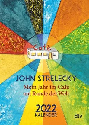 Mein Jahr im Café am Rande der Welt 2022 von Leeb,  Root, Lemke,  Bettina, Strelecky,  John