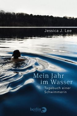 Mein Jahr im Wasser von Frey,  Nina, Lee,  Jessica J., Oeser,  Hans-Christian
