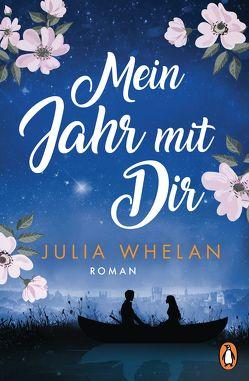 Mein Jahr mit Dir von Dünninger,  Veronika, Whelan,  Julia
