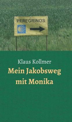 Mein Jakobsweg mit Monika von Kollmer,  Klaus
