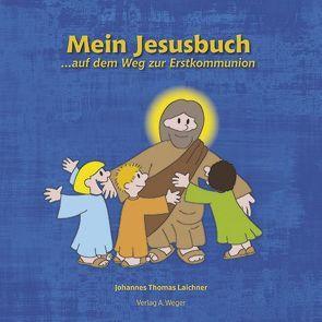 Mein Jesusbuch von Laichner, Johannes Thomas