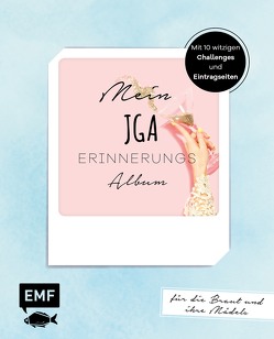 Mein JGA – Junggesellinnenabschieds-Album von Skelton,  Katrin