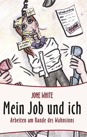 Mein Job und ich von White,  Jone