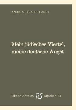 Mein jüdisches Viertel, meine deutsche Angst. von Krause Landt,  Andreas