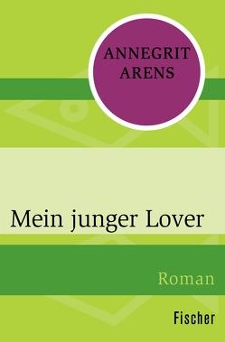 Mein junger Lover von Arens,  Annegrit