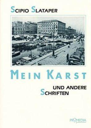 Mein Karst und andere Schriften von Kucher,  P H, Slataper,  Scipio