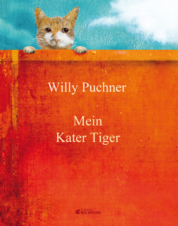Mein Kater Tiger von Puchner,  Willy