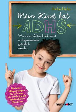 Mein Kind hat ADHS von Hahn,  Heike