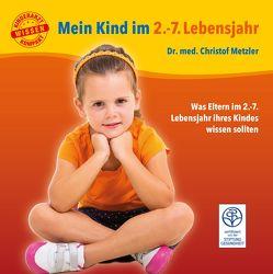 Mein Kind im 2.-7. Lebensjahr von Metzler,  Christof