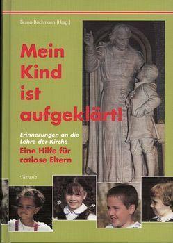 Mein Kind ist aufgeklärt! von Buchmann,  Bruno, Deusdedit, Deutsch,  Bernhard, Graber,  Rudolf, Koch,  Marcel, Pius XII., Spirago,  Franz