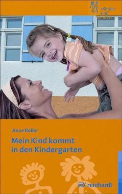 Mein Kind kommt in den Kindergarten von Boller,  Anne
