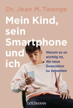 Mein Kind, sein Smartphone und ich von Palézieux,  Nikolaus de, Twenge,  Jean M.