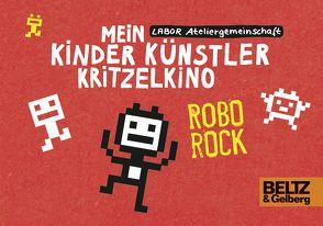 Mein Kinder Künstler Kritzelkino. Robo Rock von Labor Ateliergemeinschaft, Mühle,  Jörg