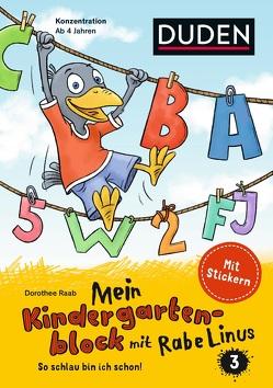 Mein Kindergartenblock mit Rabe Linus (3) von Leberer,  Sigrid, Leuchtenberg,  Stefan, Raab,  Dorothee