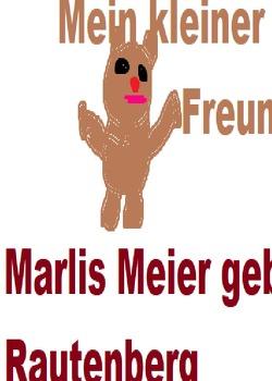Mein kleiner Freund von Meier geb Rautenberg,  Marlis