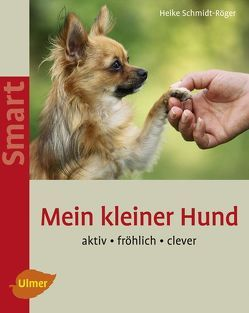 Mein kleiner Hund von Schmidt-Röger,  Heike