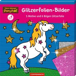 Mein kleiner Ponyhof: Gitzerfolien-Bilder von Roß,  Philipp