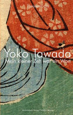 Mein kleiner Zeh war ein Wort. von Tawada,  Yoko