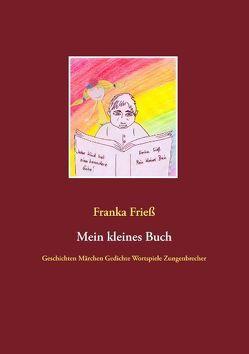 Mein kleines Buch von Frieß,  Franka