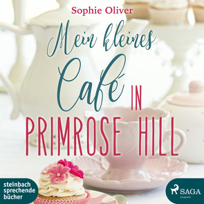 Mein kleines Café in Primrose Hill von Oliver,  Sophie, Wolff,  Carolin-Therese
