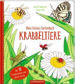 Mein kleines Gartenbuch: Krabbeltiere von Reiß,  Susann, Wandzioch,  Lena Maria