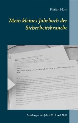 Mein kleines Jahrbuch der Sicherheitsbranche von Horn,  Florian