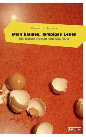 Mein kleines, lumpiges Leben von Schandor,  Werner
