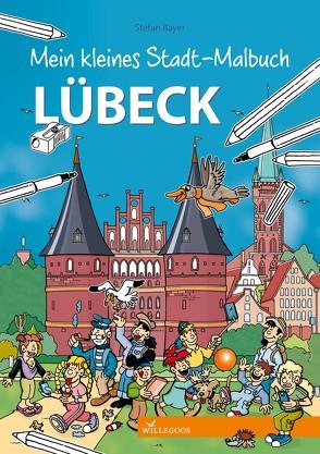 Mein kleines Stadt-Malbuch Lübeck von Bayer,  Stefan