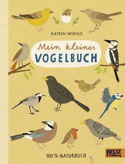 Mein kleines Vogelbuch von Wiehle,  Katrin