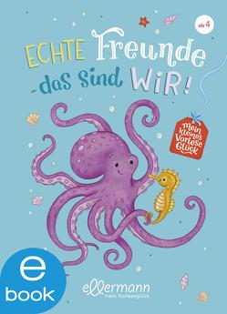 Mein kleines Vorleseglück. Echte Freunde – das sind wir! von Arold,  Marliese, Paehl,  Nora, Schroeder,  Gerhard
