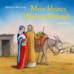 Mein kleines Weihnachtsbuch von Werchan,  Bettina