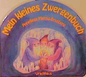 Mein kleines Zwergenbuch von Metzig-Brusberg,  Anneliese
