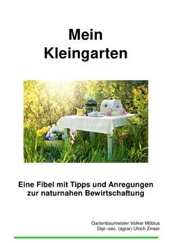 Mein Kleingarten von Möbius,  Volker, Zinser,  Ulrich