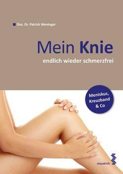 Mein Knie … endlich wieder schmerzfrei von Weninger,  Patrick