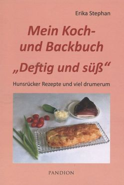 """Mein Koch- und Backbuch """"Deftig und süß"""" von Stephan,  Erika"""