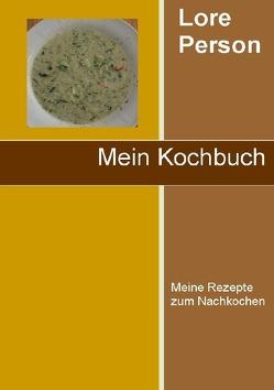 Mein Kochbuch von Person,  Lore