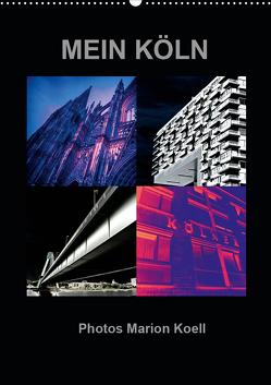 MEIN KÖLN Photos Marion Koell (Wandkalender 2020 DIN A2 hoch) von KOELL,  MARION