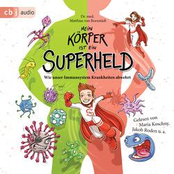 Mein Körper ist ein Superheld von Bornstädt,  Matthias von, Koschny,  Maria, Roden,  Jakob