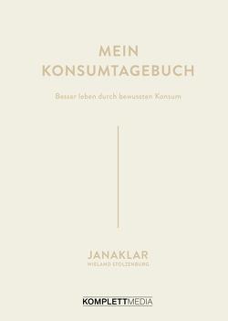 Mein Konsumtagebuch von @,  janaklar, Kaspar,  Jana, Stolzenburg,  Wieland