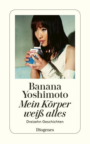 Mein Körper weiß alles von Eggenberg,  Thomas, Ortmanns,  Annelie, Yoshimoto,  Banana