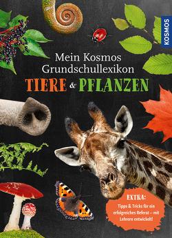 Mein Kosmos Grundschullexikon Tiere & Pflanzen von Sokolowski,  Ilka