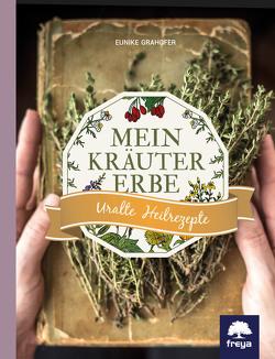 Mein Kräutererbe von Grahofer,  Eunike