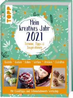 Mein kreatives Jahr 2021. Der DIY-Kalender. Termine, Tipps & Inspirationen von frechverlag