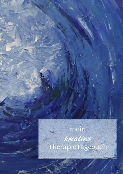 mein kreatives TherapieTagebuch von Beyer-Rickes,  Boglarka